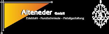 Kunstschmiede Alteneder GmbH Raum Passau - Metallgestaltung, Schmiede, Schmiedeeisen, Schmiedekunst, Metallbau